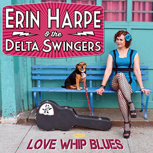 Erin Harpe & The Delta Swingers - Love Whip Blues (Dig)