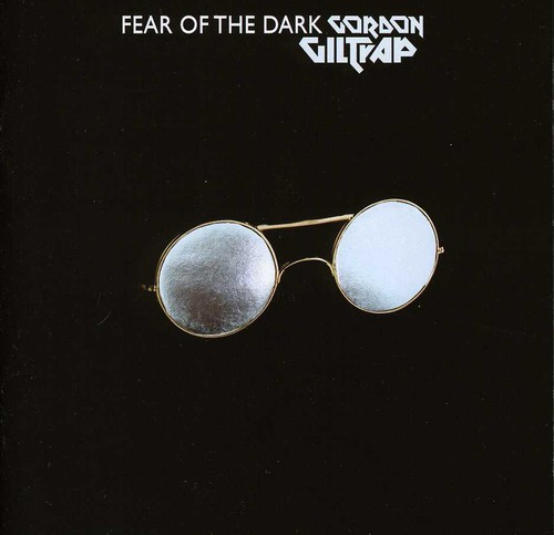 Gordon Giltrap - Fear Of The Dark [Import]