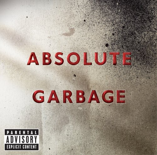 Absolute Garbage [Explicit Content]