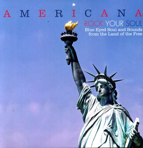 Americana Rock Your Soul Blue Eyed Soul and Sounds From The Land Of