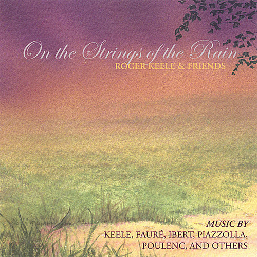 On the Strings of the Rain: Roger Keele & Friends