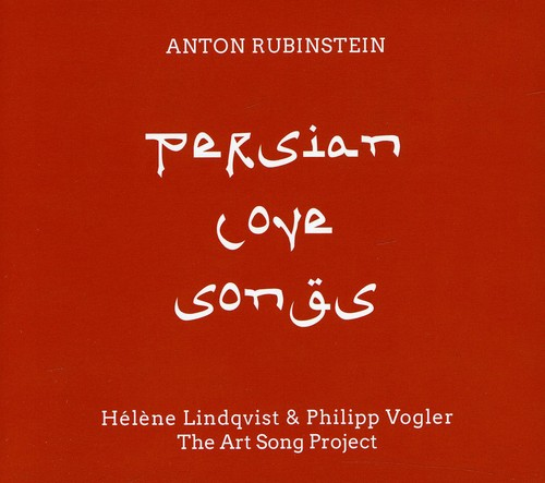 Anton Rubinstein: Persian Love Songs