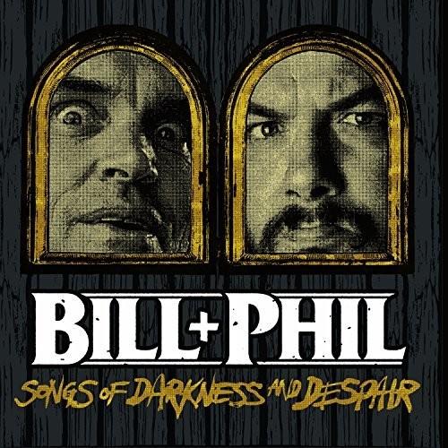 Bill & Phil - Sounds Of Darkness & Despair