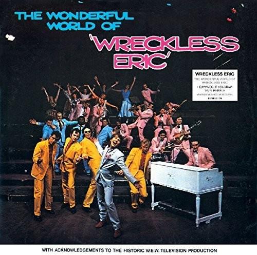 Wreckless Eric - Wonderful World Of Wreckless Eric