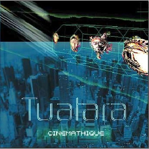 Tuatara - Cinemathique