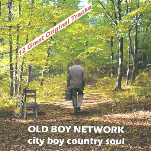 Old Boy Network - City Boy Country Soul