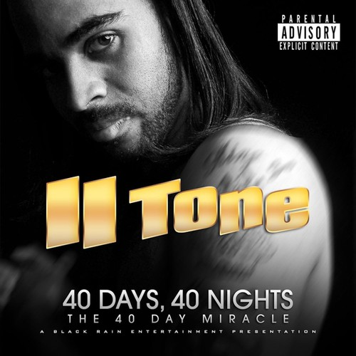 II Tone - 40 Days 40 Nights: 40 Day Miracle