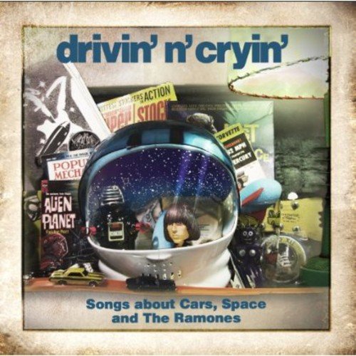 Drivin N Cryin - Songs About Cars Space & The Ramones