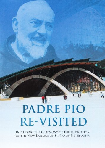 Padre Pio Re-Visited