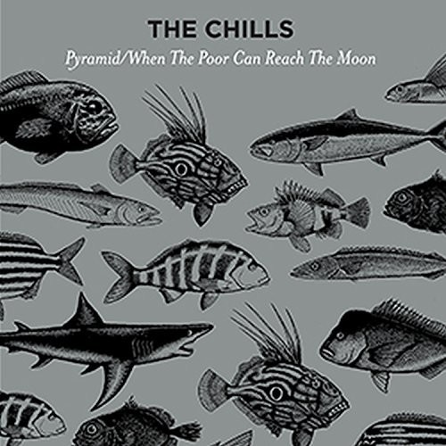 The Chills - Pyramid / When The Poor Can Reach The Moon [Vinyl Single]