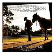 Cowboy Like Me , Cody Johnson