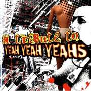 A Tribute To Yeah Yeah Yeahs