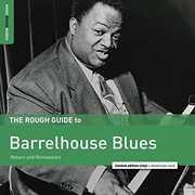 Rough Guide To Barrelhouse Blues , Various Artists