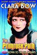 The Primrose Path /  Down to the Sea in Ships , Clara Bow