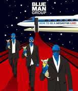Blue Man Group: How to Be a Megastar 2.1 , Blue Man Group