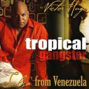 Tropical Gangster: Salsa from Venezuela
