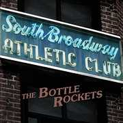 South Broadway Athletic Club , The Bottle Rockets
