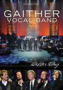 Better Day , Gaither Vocal Band