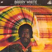 Is This Whatcha Won't? , Barry White
