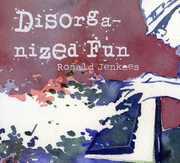 Disorganized Fun