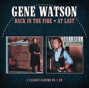 Back In The Fire /  At Last [Import] , Gene Watson