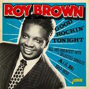 Good Rockin Tonight & All His Greatest Hits + Selected Singles As & Bs1947-1958 [Import] , Roy Brown