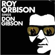 Roy Orbison Sings Don Gibson , Roy Orbison