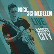 Live In Kansas City , Nick Schnebelen
