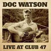 Live at Club 47 , Doc Watson