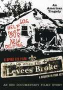 When the Levees Broke , Spike Lee