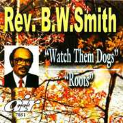 Watch Them Dogs/ Roots