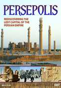 Persepolis: Re-Discovering The Lost Capital Of The Persian Empire