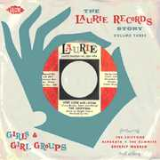 The Laurie Records Story, Vol. 3: Girls and Girls Groups [Import]