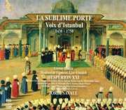 Sublime Porte: Voix D'istanbul 1400-1800 , Hesp rion XXI