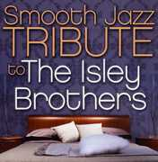 Smooth Jazz Tribute to The Isley Brothers , The Smooth Jazz All Stars