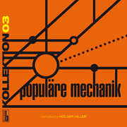 Kollektion 03: Populre Mechanik Compiled By Holge