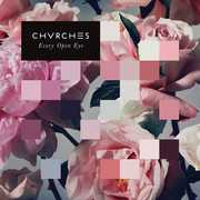 Every Open Eye , Chvrches