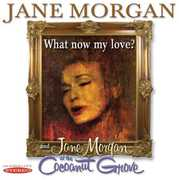 What Now My Love? and Jane Morgan At The Cocoanut Grove