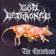 Christhunt , God Dethroned
