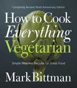 How to Cook Everything Vegetarian 2E: Simple Meatless Recipes for Great Food