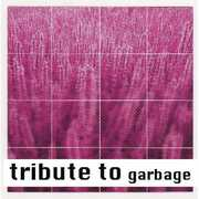 A Tribute To Garbage