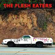 I Used To Be Pretty , Flesh Eaters