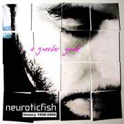 A Greater Good: Best Of Neuroticfish