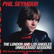 London & Los Angeles Unreleased Sessions , Phil Seymour
