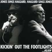 Jones Sings Haggard Haggard Sings Jones Kickin Out The Footlights Again