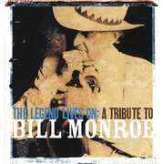 Legend Lives on: Tribute to Bill Monroe /  Various