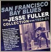 San Francisco Bay Blues: Collection 1954-61 , Jesse Fuller