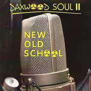 Daxwood Soul 2 New Old School