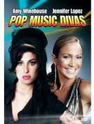 Pop Music Divas: Amy Winehouse and Jennifer Lopez