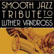 Smooth Jazz Tribute to Luther Vandross , The Smooth Jazz All Stars